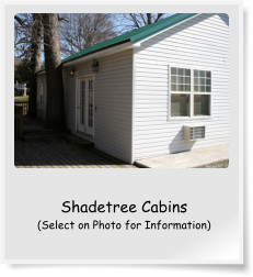 Shadetree Cabins (Select on Photo for Information)