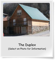 The Duplex (Select on Photo for Information)