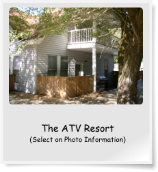 The ATV Resort (Select on Photo Information)